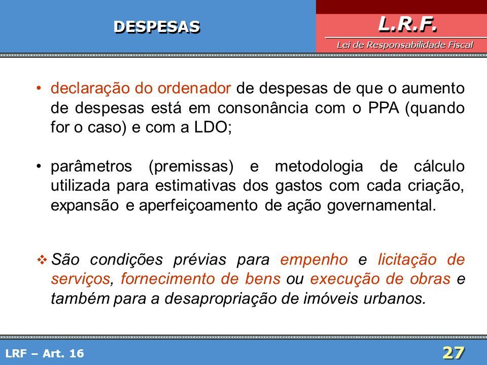 27 DESPESAS declaração do ordenador de despesas de que o aumento de despesas está em consonância com o PPA (quando for o caso) e com a LDO; parâmetros