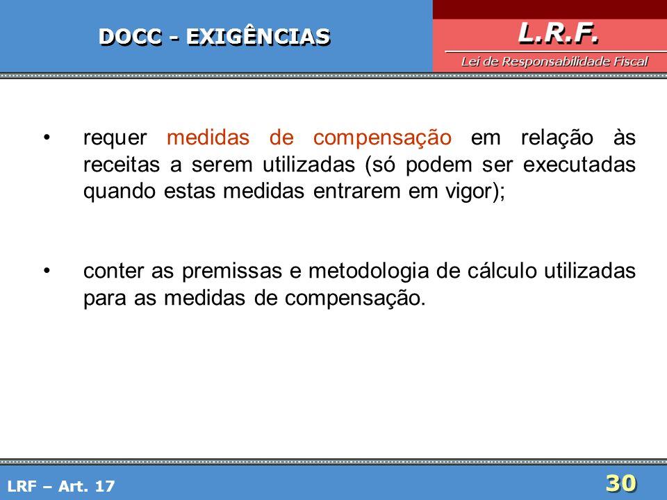 30 DOCC - EXIGÊNCIAS requer medidas de compensação em relação às receitas a serem utilizadas (só podem ser executadas quando estas medidas entrarem em