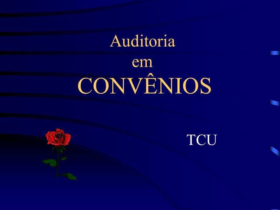 Auditoria em CONVÊNIOS TCU