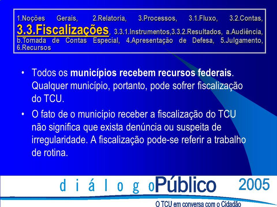 Todos os municípios recebem recursos federais.