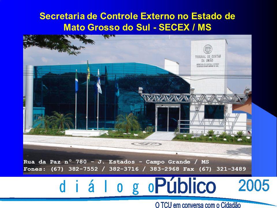 Secretaria de Controle Externo no Estado de Mato Grosso do Sul - SECEX / MS Rua da Paz nº 780 - J.