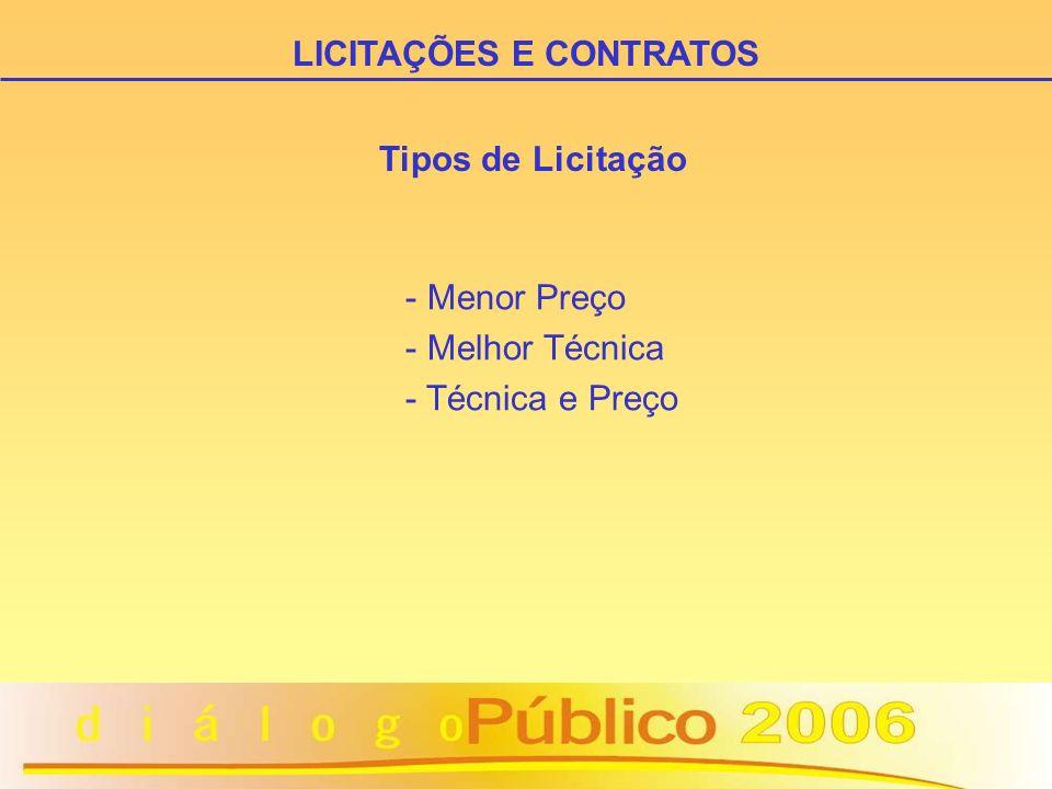 Tipos de Licitação - Menor Preço - Melhor Técnica - Técnica e Preço LICITAÇÕES E CONTRATOS