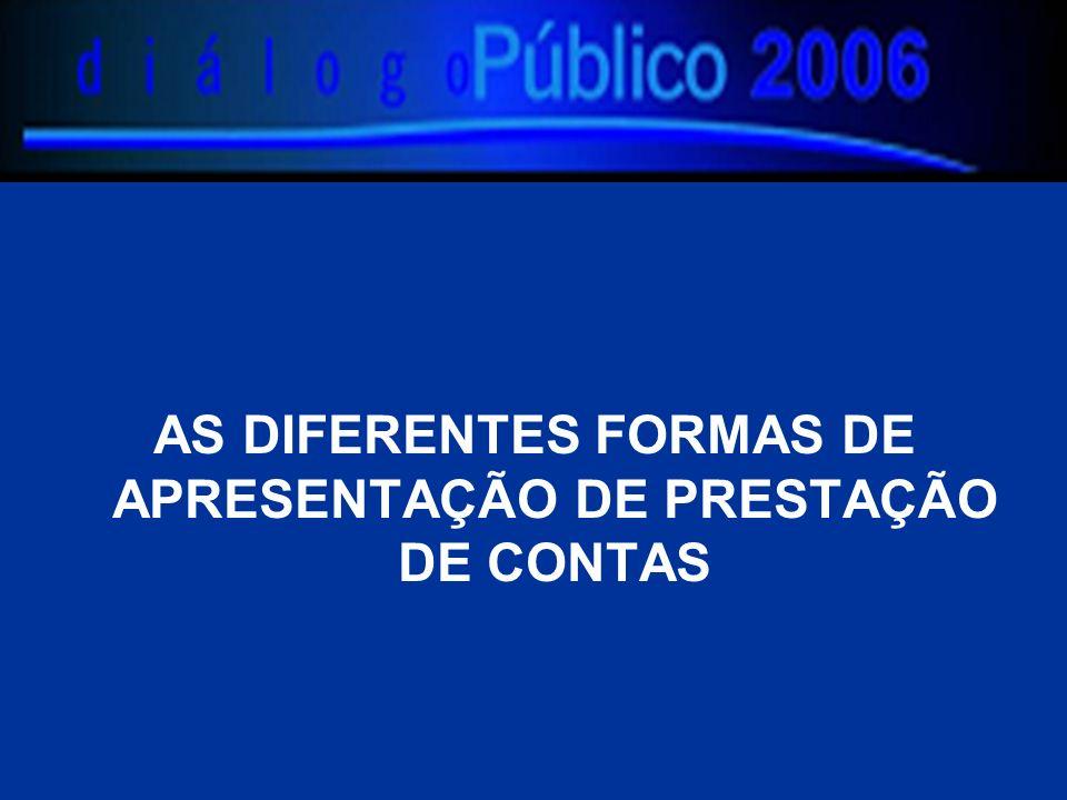 AS DIFERENTES FORMAS DE APRESENTAÇÃO DE PRESTAÇÃO DE CONTAS