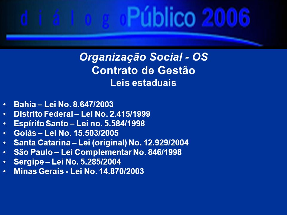 Organização Social - OS Contrato de Gestão Leis estaduais Bahia – Lei No.