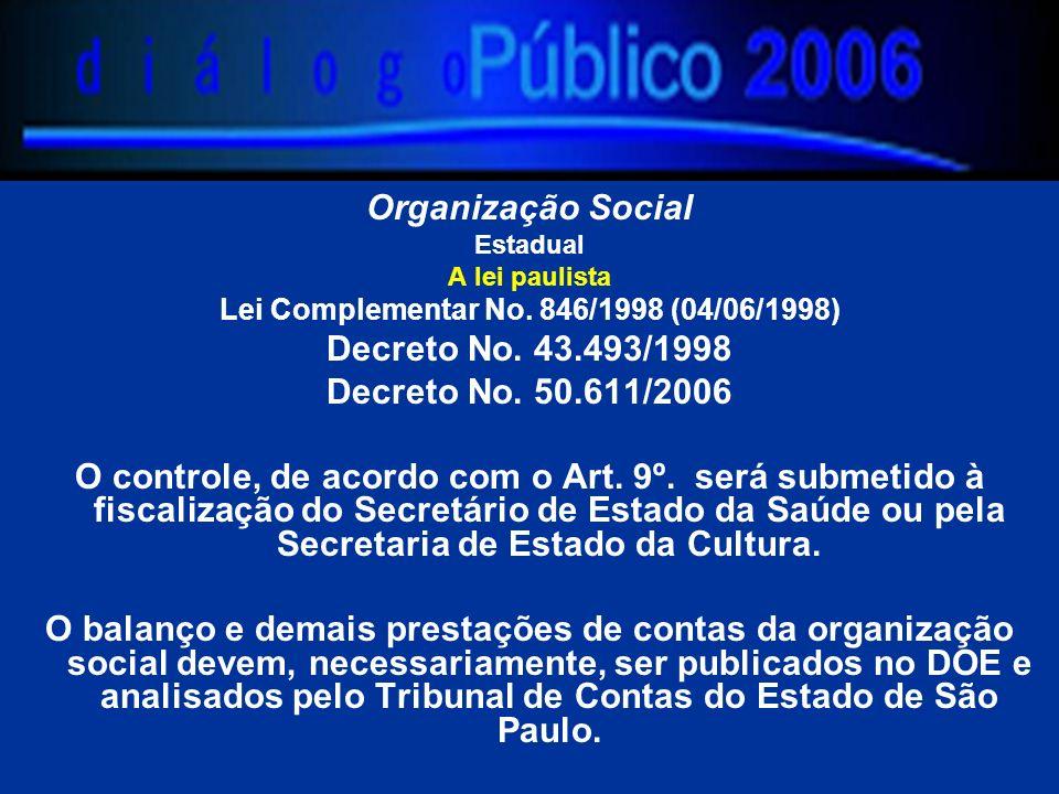 Organização Social Estadual A lei paulista Lei Complementar No.