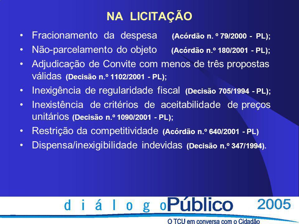 DURANTE O CONTRATO Alterações indevidas de projetos (Acórdão n.º 44/2005 - 1ª Câmara); Acréscimo de valor contratual acima do limite de 25% ou 50% (Decisão n.º 877/2000 - PL) Deficiências da Fiscalização (Decisão n.º 1375/2002 - PL); Pagamento de serviço não executado (Decisão n.º 1375/2002 - PL); Execução de serviço não licitado (Decisão 860/1999 - PL); Aplicação de material inferior ao previsto (Decisão 863/1999 - PL); Reajustamento de preço irregular (Decisão 485/2000 - PL); Deficiências no licenciamento ambiental (Acórdão 1.074/2003 - PL); Ausência ou falhas nos recebimentos da obra.