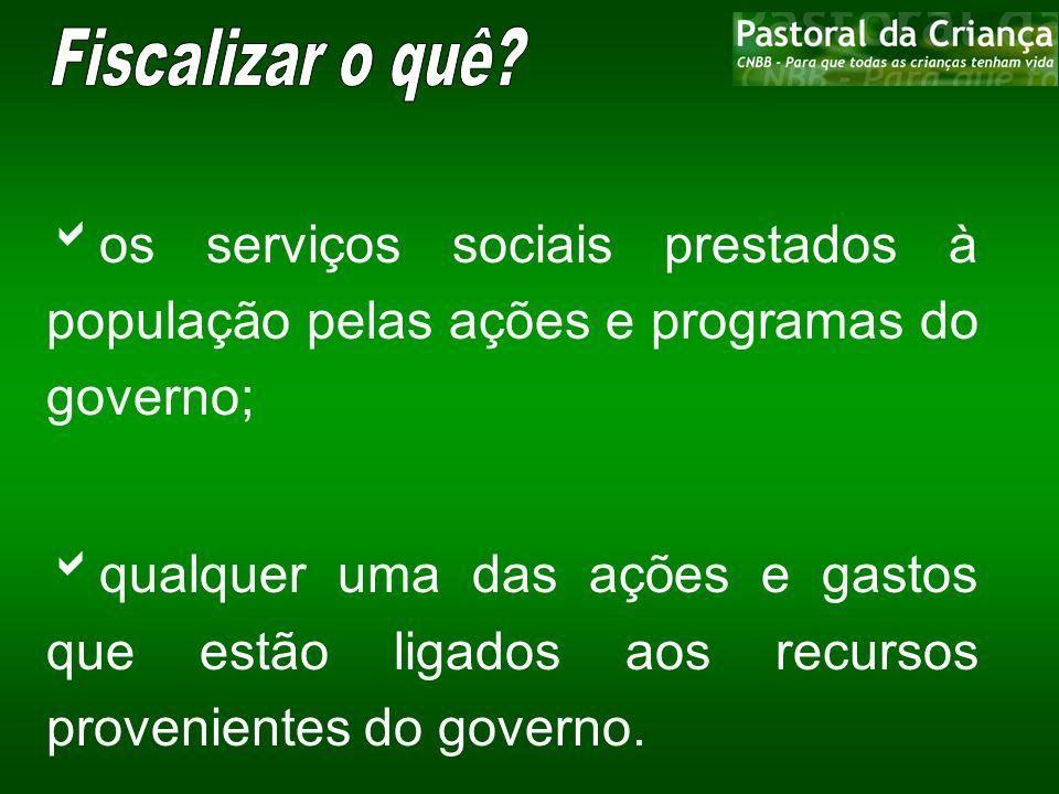 os serviços sociais prestados à população pelas ações e programas do governo; qualquer uma das ações e gastos que estão ligados aos recursos provenien