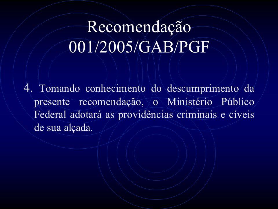 Recomendação 001/2005/GAB/PGF 4.