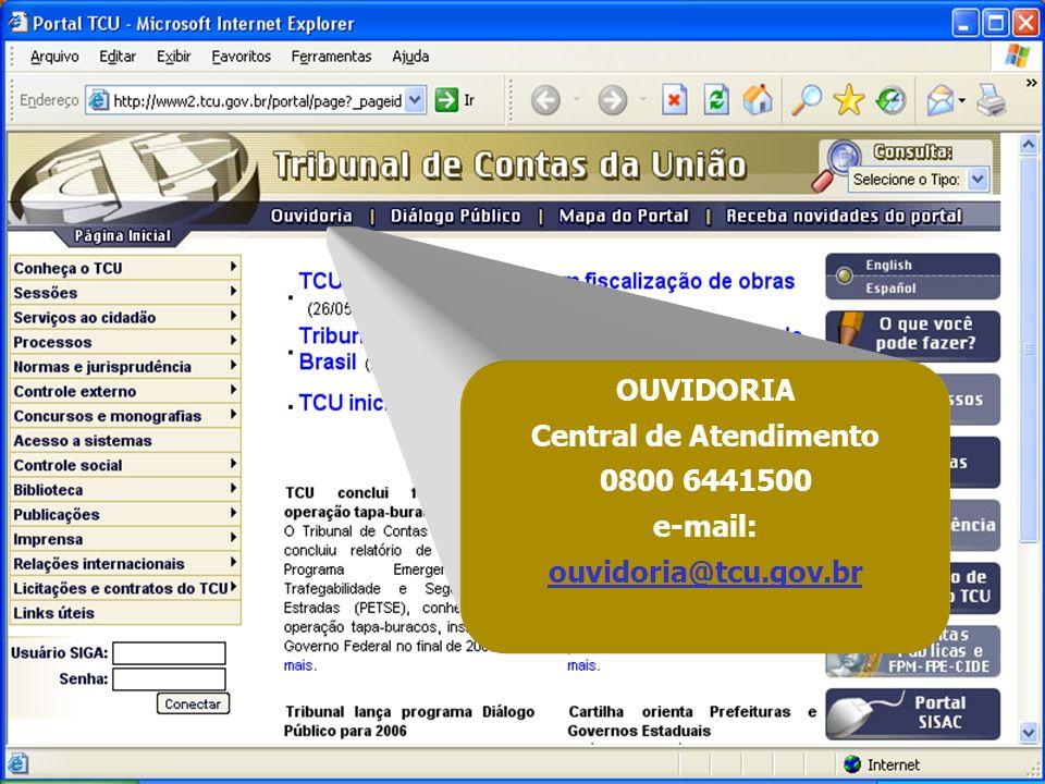 OUVIDORIA Central de Atendimento 0800 6441500 e-mail: ouvidoria@tcu.gov.br