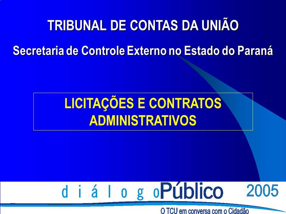 LICITAÇÕES E CONTRATOS ADMINISTRATIVOS TRIBUNAL DE CONTAS DA UNIÃO Secretaria de Controle Externo no Estado do Paraná