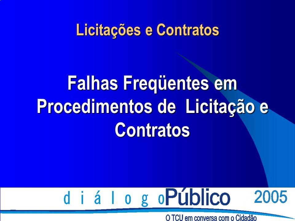 Licitações e Contratos Falhas Freqüentes em Procedimentos de Licitação e Contratos