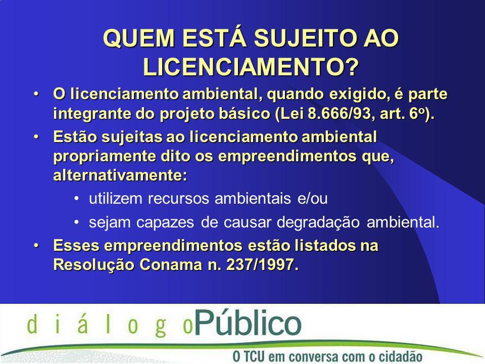 O licenciamento ambiental, quando exigido, é parte integrante do projeto básico (Lei 8.666/93, art. 6 o ).O licenciamento ambiental, quando exigido, é