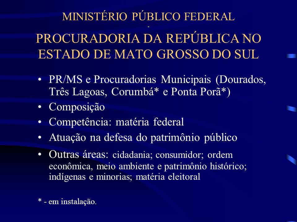 MINISTÉRIO PÚBLICO FEDERAL - PROCURADORIA DA REPÚBLICA NO ESTADO DE MATO GROSSO DO SUL PR/MS e Procuradorias Municipais (Dourados, Três Lagoas, Corumb