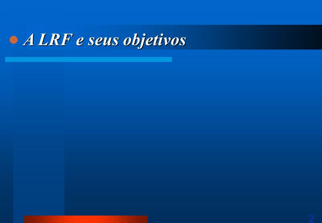 2 A LRF e seus objetivos A LRF e seus objetivos