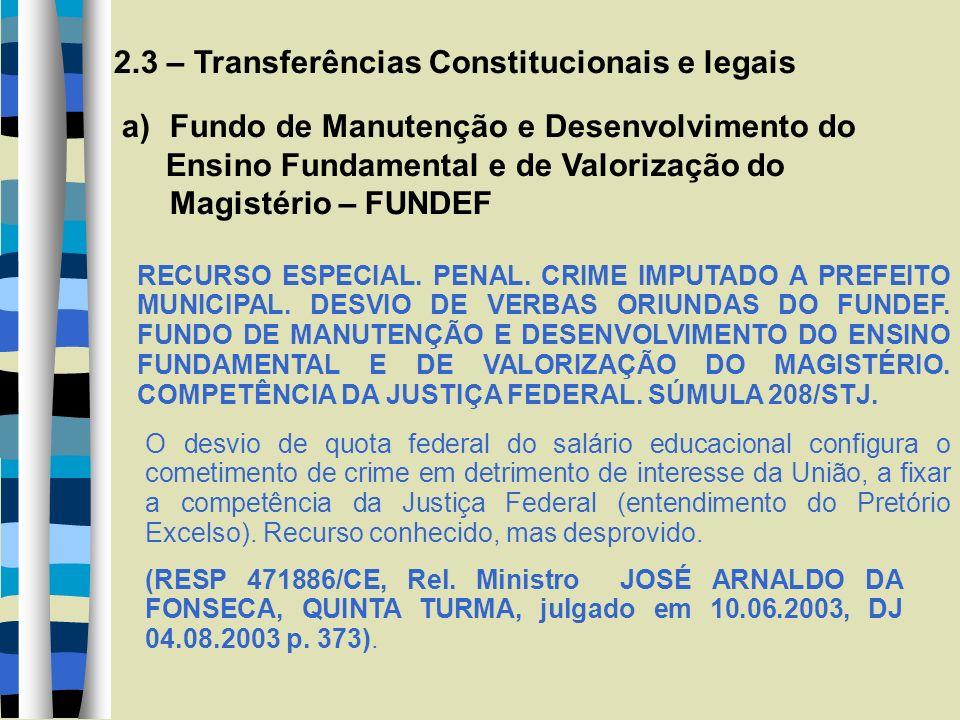 2.3 – Transferências Constitucionais e legais a)Fundo de Manutenção e Desenvolvimento do Ensino Fundamental e de Valorização do Magistério – FUNDEF RECURSO ESPECIAL.