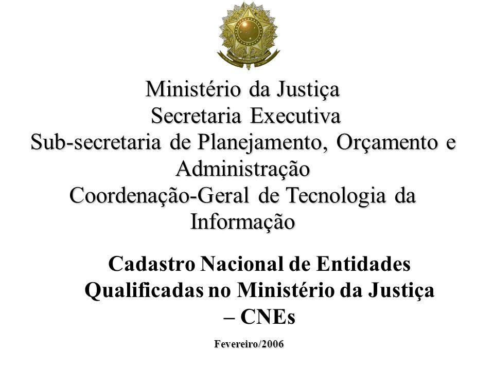Ministério da Justiça Secretaria Executiva Sub-secretaria de Planejamento, Orçamento e Administração Coordenação-Geral de Tecnologia da Informação Fev