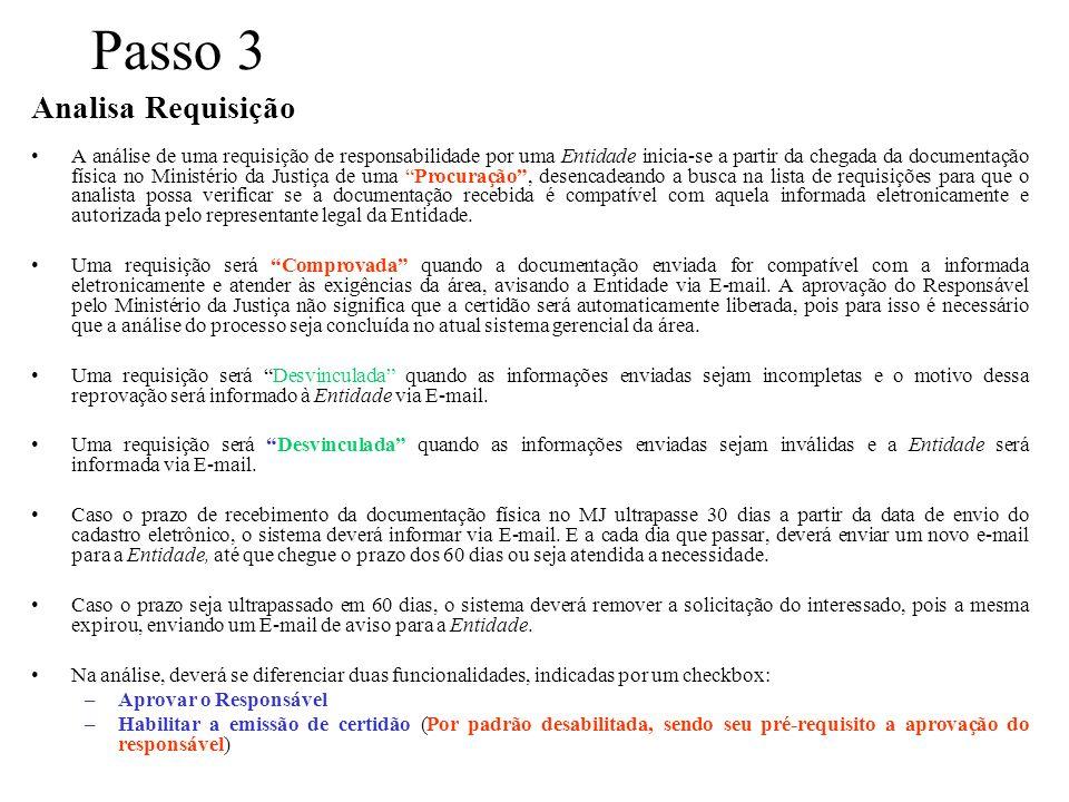 Passo 3 Analisa Requisição A análise de uma requisição de responsabilidade por uma Entidade inicia-se a partir da chegada da documentação física no Mi