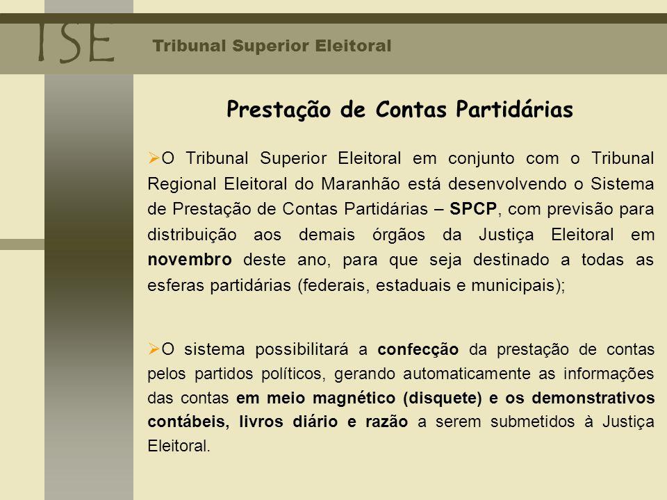 TSE Tribunal Superior Eleitoral Prestação de Contas Partidárias O Tribunal Superior Eleitoral em conjunto com o Tribunal Regional Eleitoral do Maranhã