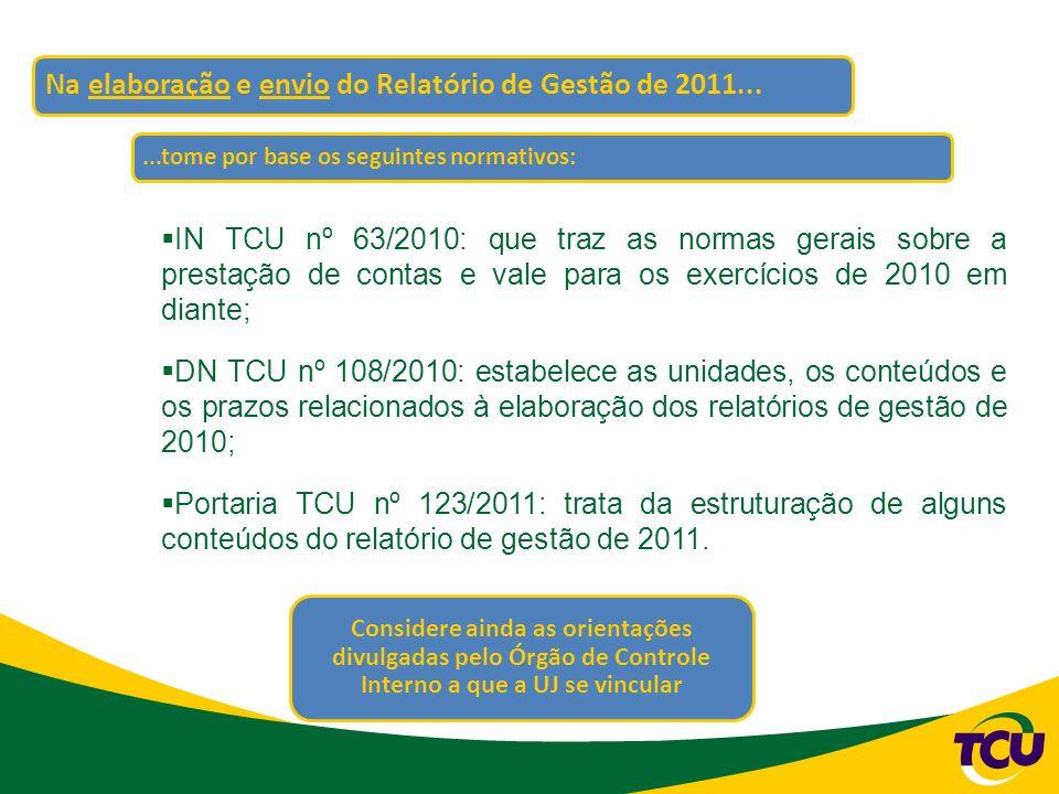 Na elaboração e envio do Relatório de Gestão de 2011...