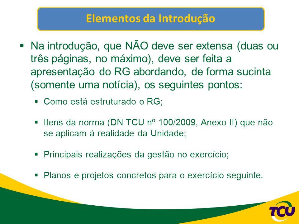 Elementos da Introdução Na introdução, que NÃO deve ser extensa (duas ou três páginas, no máximo), deve ser feita a apresentação do RG abordando, de f