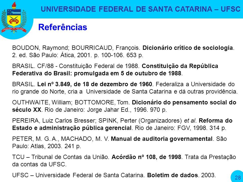 UNIVERSIDADE FEDERAL DE SANTA CATARINA – UFSC 28 Referências BOUDON, Raymond; BOURRICAUD, François.
