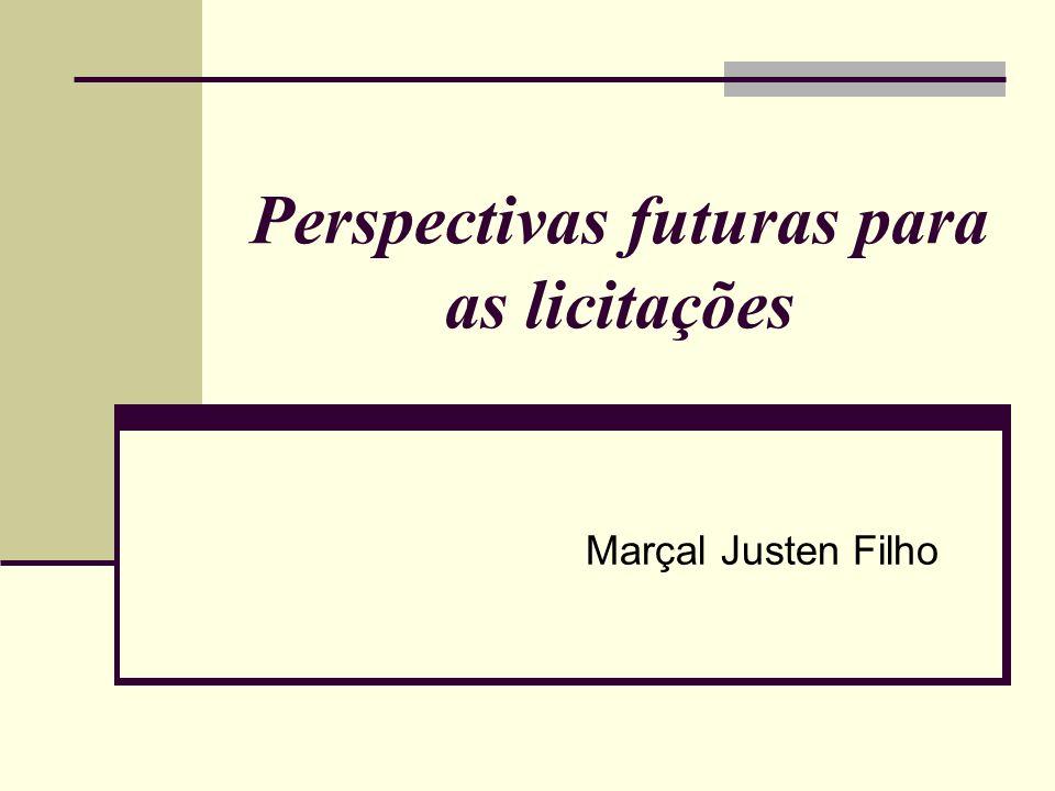 Perspectivas futuras para as licitações Marçal Justen Filho