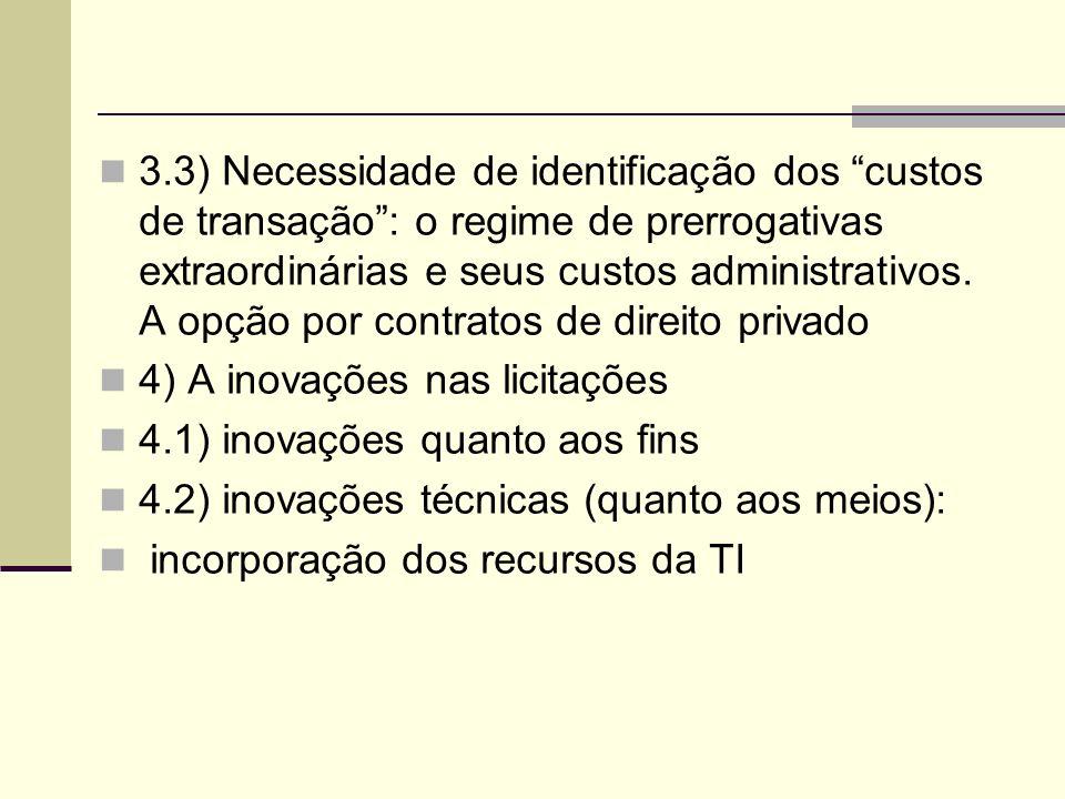 3.3) Necessidade de identificação dos custos de transação: o regime de prerrogativas extraordinárias e seus custos administrativos.