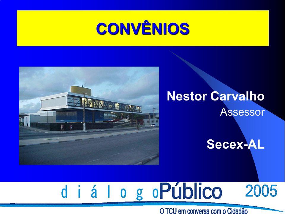 CONVÊNIOS Nestor Carvalho Assessor Secex-AL