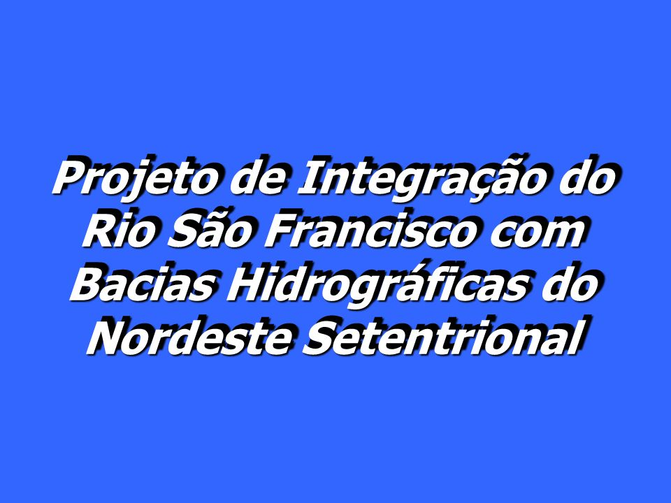 Projeto de Integração do Rio São Francisco com Bacias Hidrográficas do Nordeste Setentrional