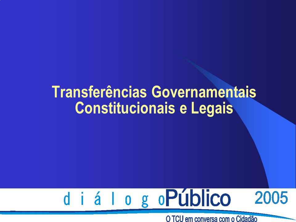 Transferências Governamentais Constitucionais e Legais
