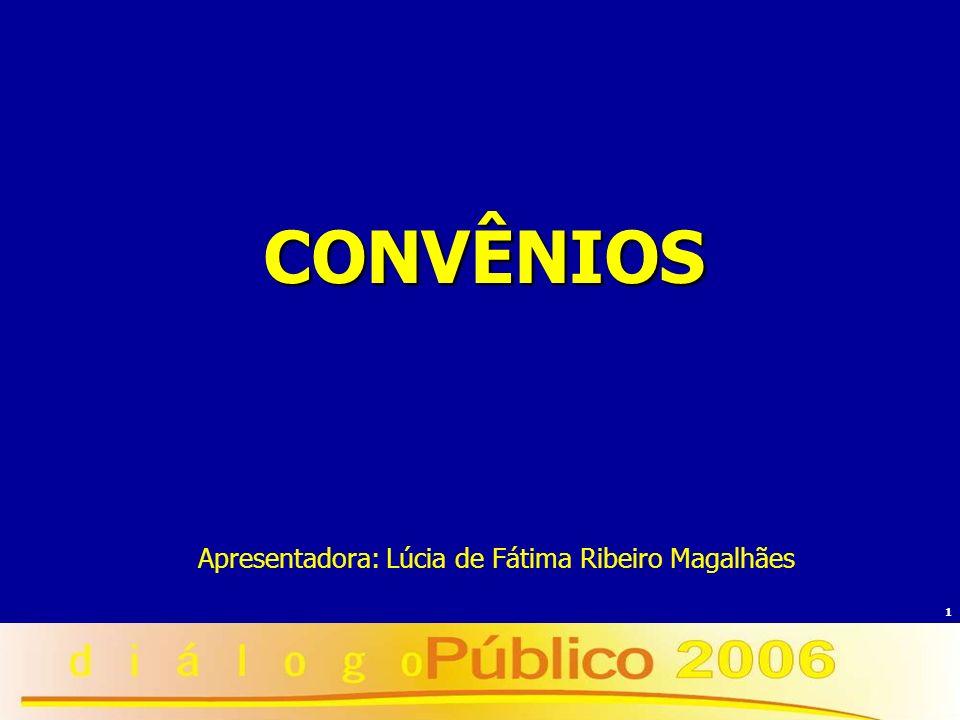 1 CONVÊNIOS Apresentadora: Lúcia de Fátima Ribeiro Magalhães