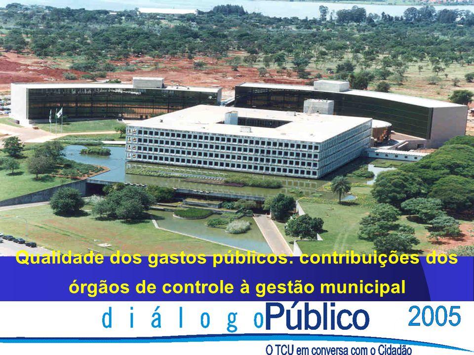 Qualidade dos gastos públicos: contribuições dos órgãos de controle à gestão municipal
