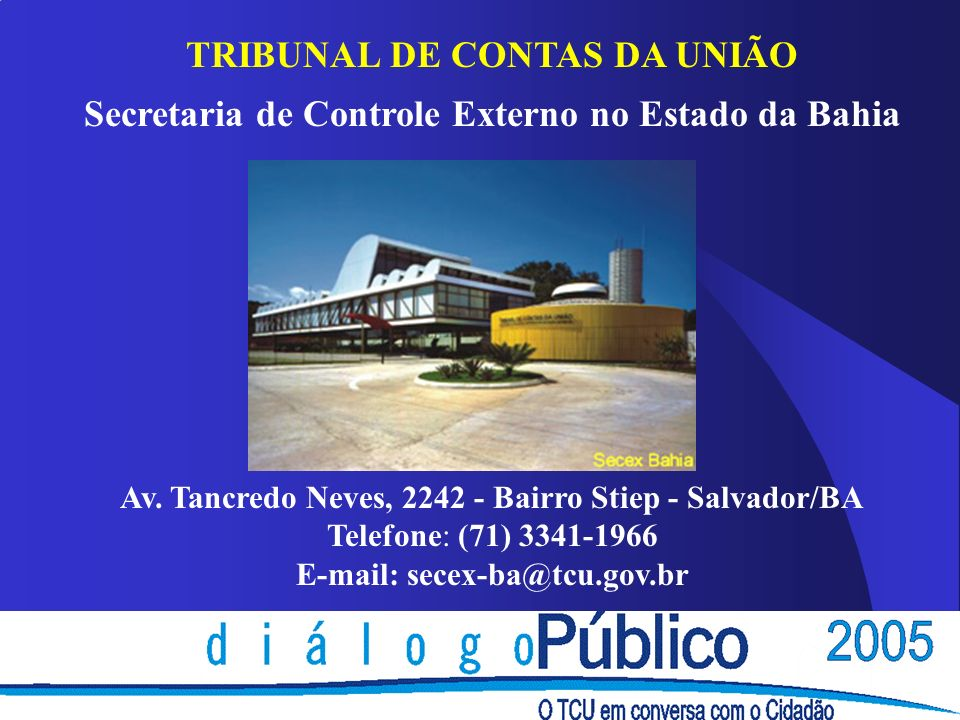 TRIBUNAL DE CONTAS DA UNIÃO Secretaria de Controle Externo no Estado da Bahia Av.