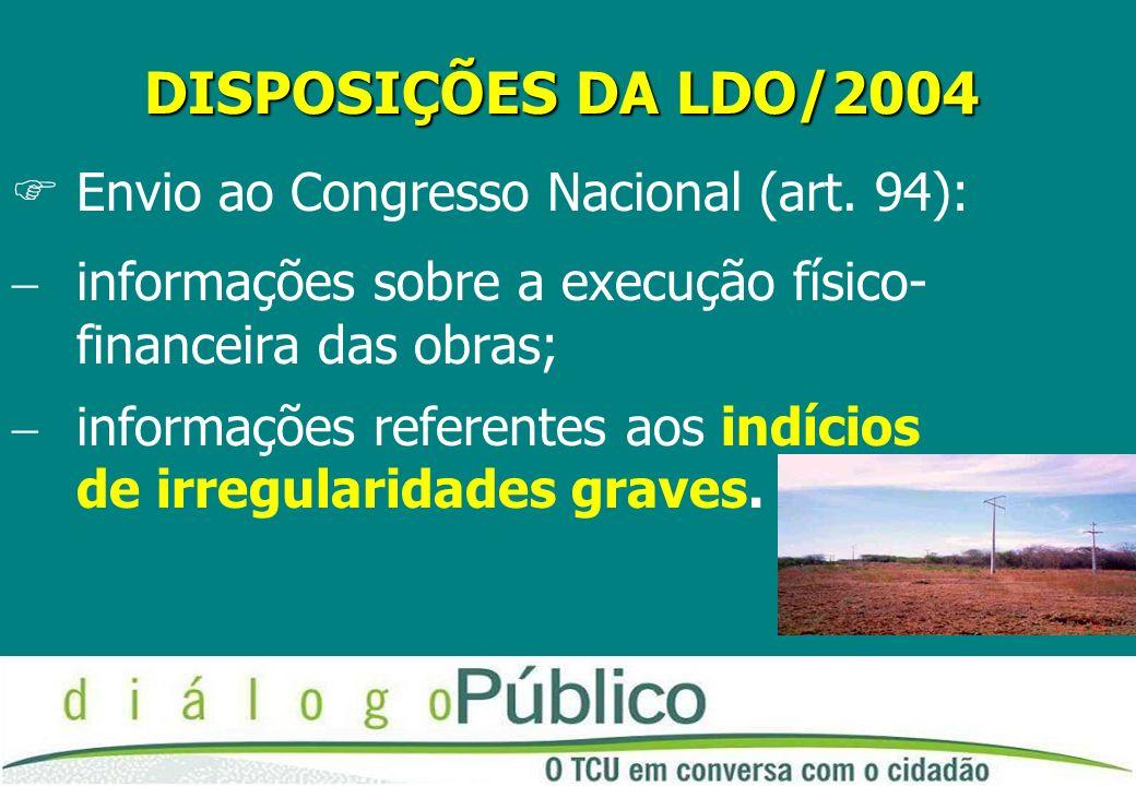 RESULTADO DA AÇÃO BLOQUEIO das obras e serviços com indícios de irregularidades graves (art.