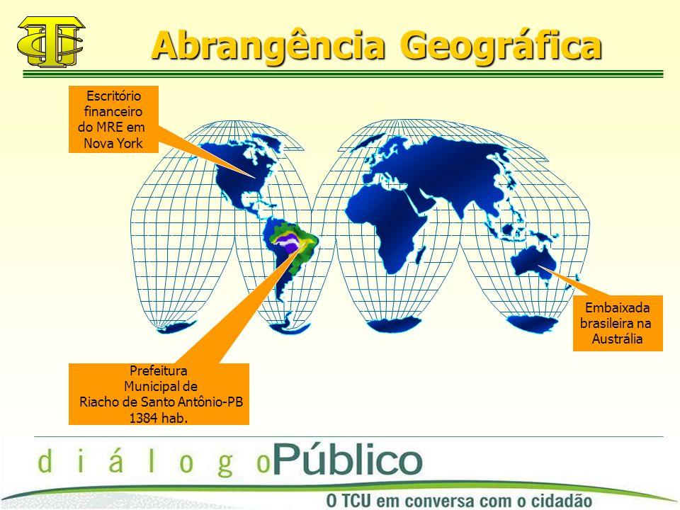 Abrangência Geográfica Embaixada brasileira na Austrália Escritório financeiro do MRE em Nova York Prefeitura Municipal de Riacho de Santo Antônio-PB 1384 hab.