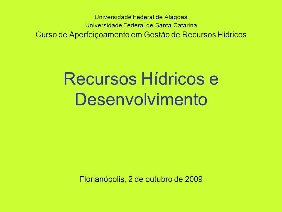 Recursos Hídricos e Desenvolvimento Universidade Federal de Alagoas Universidade Federal de Santa Catarina Curso de Aperfeiçoamento em Gestão de Recur