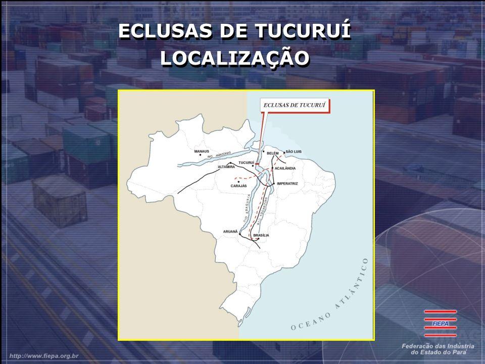 ECLUSAS DE TUCURUÍ LOCALIZAÇÃO ECLUSAS DE TUCURUÍ LOCALIZAÇÃO