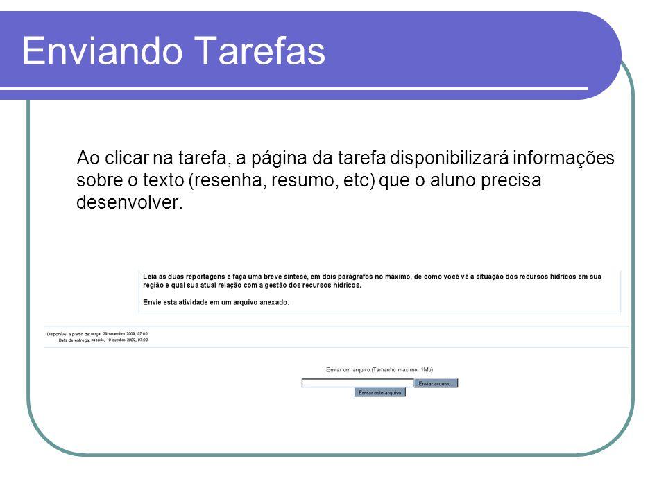 Enviando Tarefas Ao clicar na tarefa, a página da tarefa disponibilizará informações sobre o texto (resenha, resumo, etc) que o aluno precisa desenvolver.