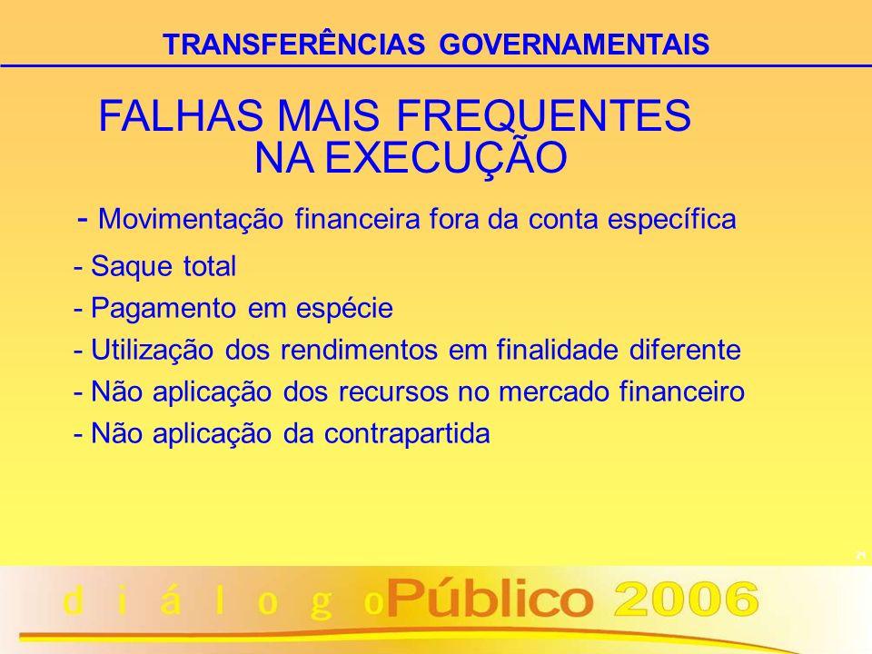 21 - Movimentação financeira fora da conta específica - Saque total - Pagamento em espécie - Utilização dos rendimentos em finalidade diferente - Não