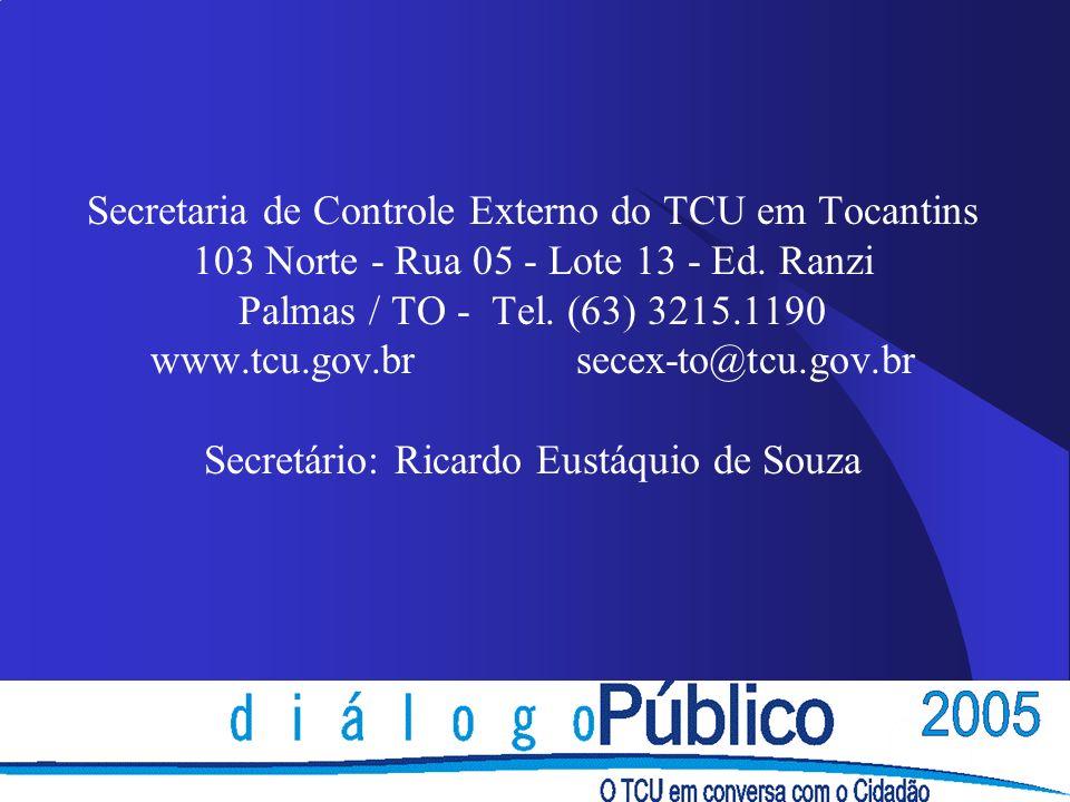 Secretaria de Controle Externo do TCU em Tocantins 103 Norte - Rua 05 - Lote 13 - Ed.