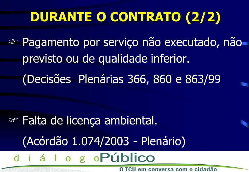 DURANTE O CONTRATO (2/2) FPagamento por serviço não executado, não previsto ou de qualidade inferior.
