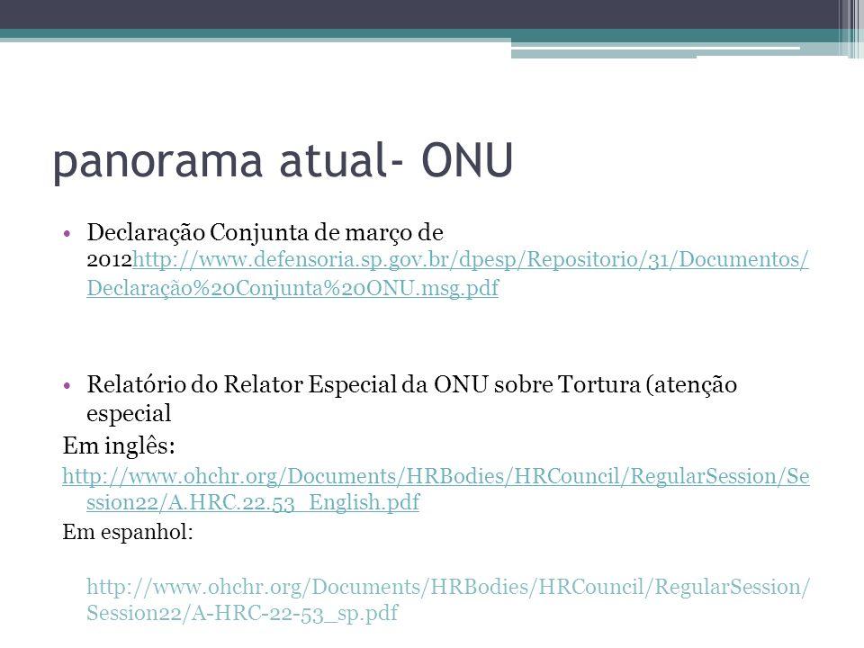 panorama atual- ONU Declaração Conjunta de março de 2012http://www.defensoria.sp.gov.br/dpesp/Repositorio/31/Documentos/ Declaração%20Conjunta%20ONU.m