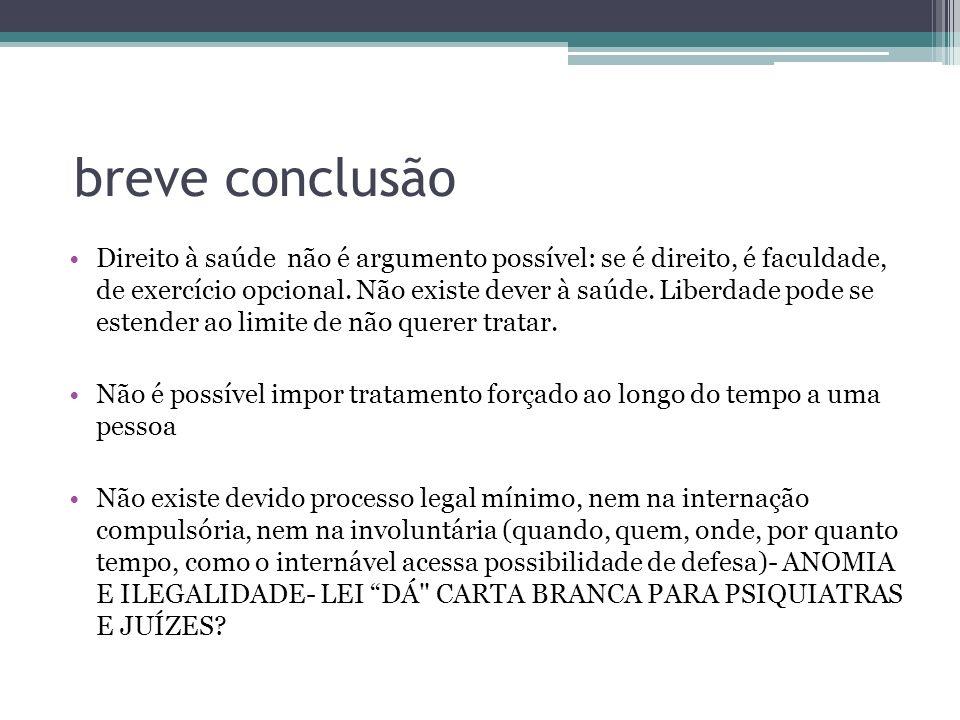 breve conclusão – indo além Lei 10.216/01 não pode ser lida de forma pinçada.