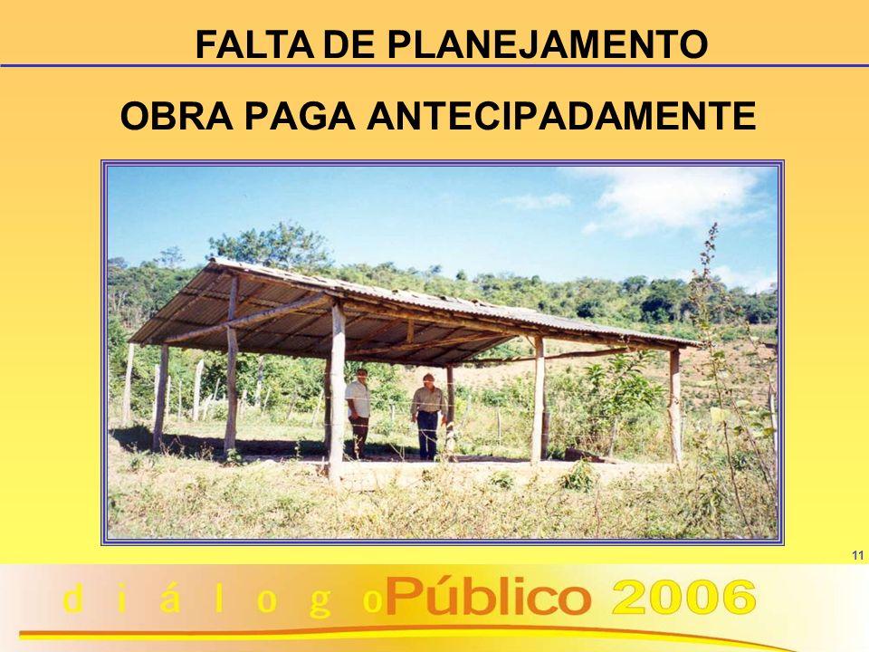 11 OBRA PAGA ANTECIPADAMENTE FALTA DE PLANEJAMENTO