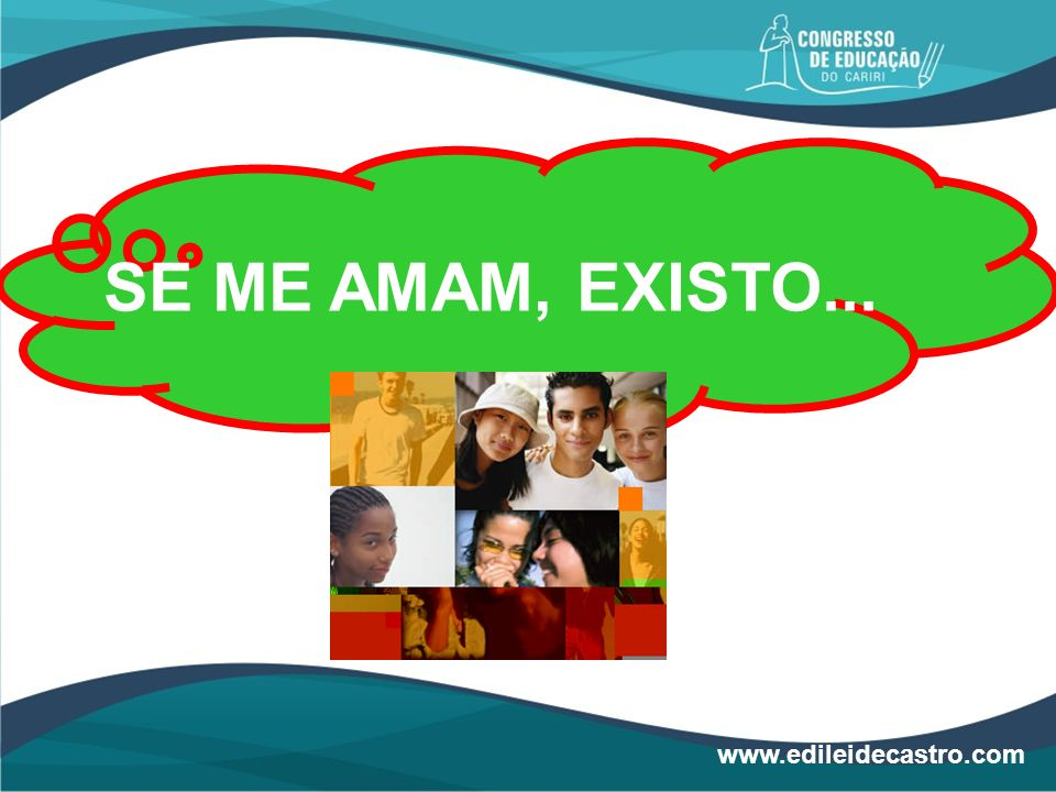 SE ME AMAM, EXISTO... www.edileidecastro.com