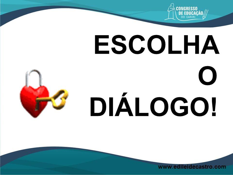 ESCOLHA O DIÁLOGO!