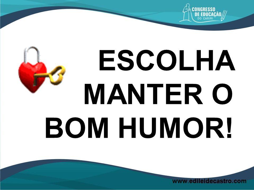 ESCOLHA MANTER O BOM HUMOR!