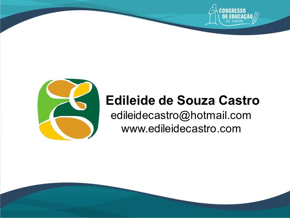 Edileide de Souza Castro edileidecastro@hotmail.com www.edileidecastro.com