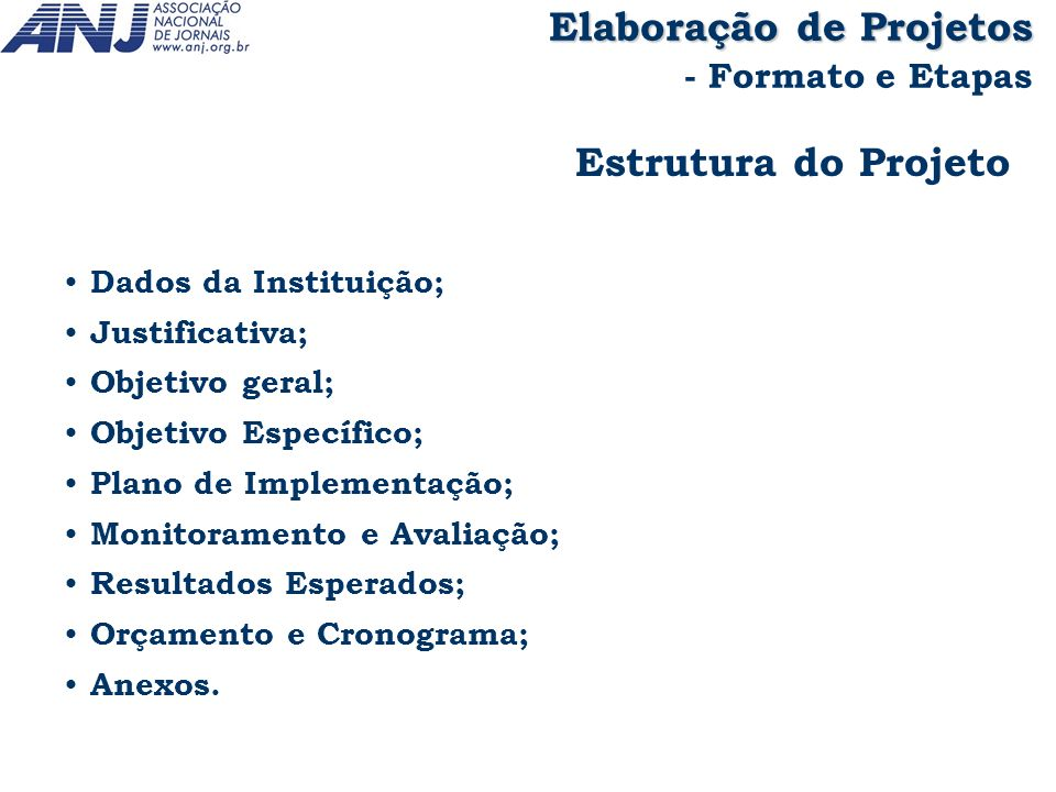 Estrutura do Projeto Dados da Instituição; Justificativa; Objetivo geral; Objetivo Específico; Plano de Implementação; Monitoramento e Avaliação; Resu