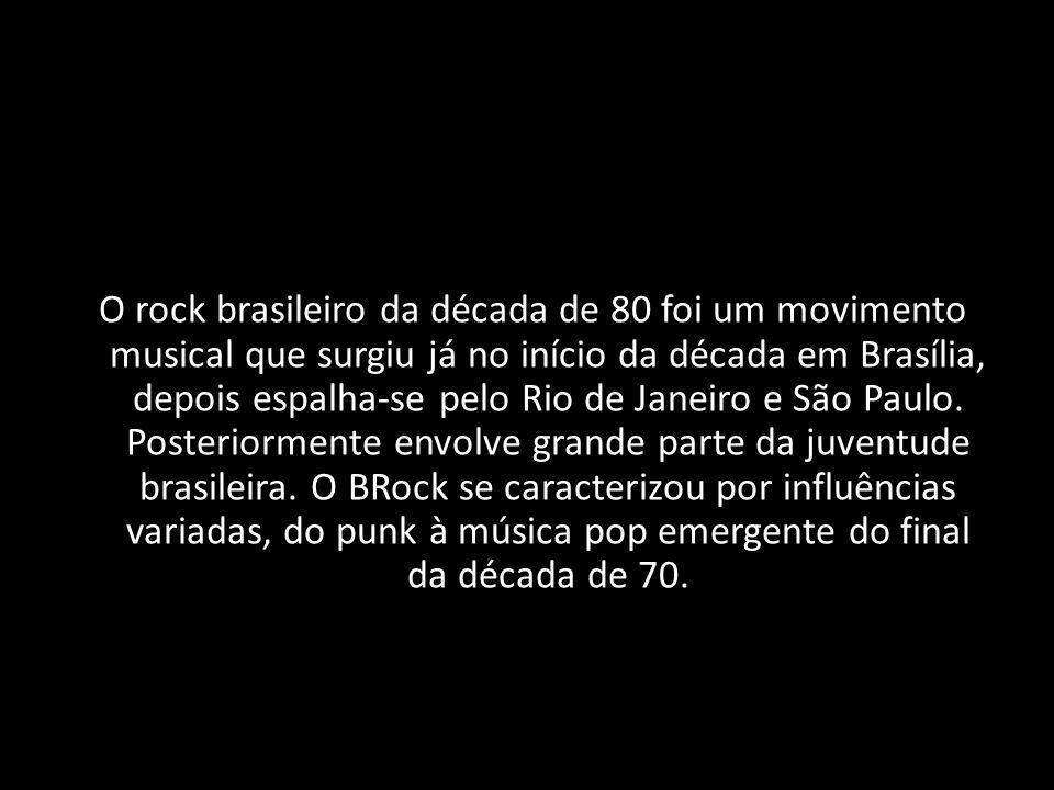 O rock brasileiro da década de 80 foi um movimento musical que surgiu já no início da década em Brasília, depois espalha-se pelo Rio de Janeiro e São